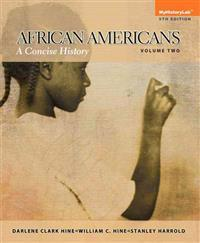 African Americans: A Concise History, Volume 2, Books a la Carte Edition