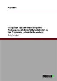 Integration Sozialer Und Okologischer Risikoaspekte ALS Entscheidungskriterien in Den Prozess Der Lieferantenbewertung