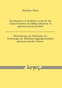 Development of Predictive Tools for the Characterisation of Milling Behaviour of Pharmaceutical Powders / Entwicklung Von Methoden Zur Vorhersage Der Zerkleinerungseigenschaften Pharmazeutischer Pulver