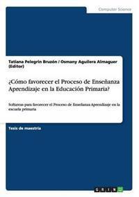 �c�mo Favorecer El Proceso de Ense�anza Aprendizaje En La Educaci�n Primaria?