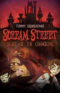 Scream Street: Secret of the Changeling
