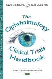 The Ophthalmology Clinical Trials Handbook
