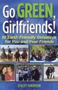 Go Green, Girlfriends!: 10 Earth-Friendly Getaways for You & Your Friends