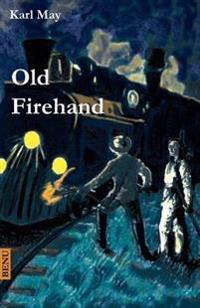 Old Firehand: Wildwest-Erzahlung