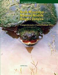 North Mississippi National Wildlife Refuge Compex: Comprehensive Conservation Plan