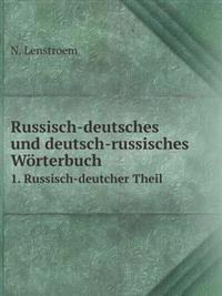 Russisch-Deutsches Und Deutsch-Russisches Worterbuch 1. Russisch-Deutcher Theil