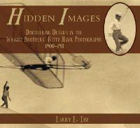Hidden Images: Discovering Details in the Wright Brothers' Kitty Hawk Photographs, 1900-1911