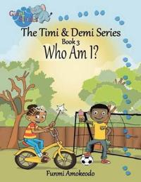 The Timi & Demi Series