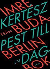 Från Budapest till Berlin : en dagbok