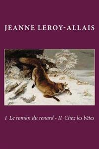 I Le Roman Du Renard - II Chez Les Betes