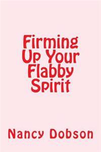 Firming Up Your Flabby Spirit