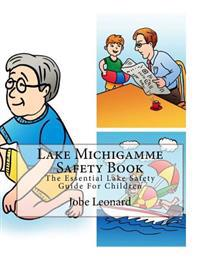 Lake Michigamme Safety Book: The Essential Lake Safety Guide for Children