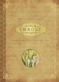 Imbolc: Rituals, Recipes & Lore for Brigid's Day