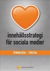 Innehållsstrategi för sociala medier : övningsbok - företag