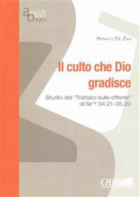 Il Culto Che Dio Gradisce: Studio del Trattato Sulle Offerte de Sirgr 34,21-35,20