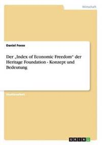 "Der ""Index of Economic Freedom Der Heritage Foundation - Konzept Und Bedeutung"