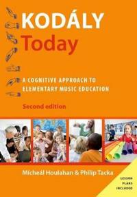 Kodaaly Today: A Cognitive Approach to Elementary Music Education