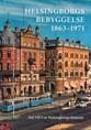 Helsingborgs historia VII:3 Helsingborgs bebyggelse 1863-1971