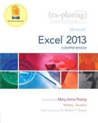Exploring: Microsoft Excel 2013, Comprehensive & Mylab It with Pearson Etext -- Access Card -- For Exploring with Office 2013 Pac