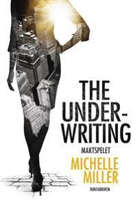 The Underwriting. Maktspelet