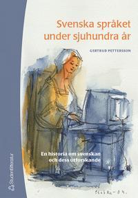 Svenska språket under sjuhundra år