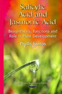 Salicylic Acid and Jasmonic Acid