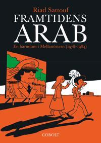 Framtidens arab : en barndom i Mellanöstern (1978-1984). Del 1