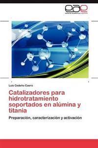Catalizadores Para Hidrotratamiento Soportados En Alumina y Titania