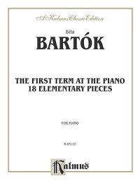 The First Term at the Piano -- Eighteen Elementary Pieces