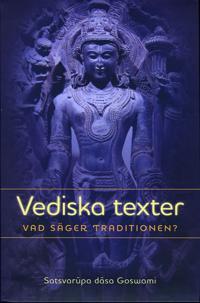 Vediska texter - vad säger traditionen?