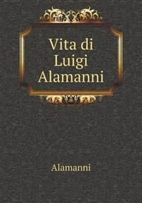 Vita Di Luigi Alamanni