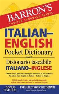 Barron's Italian-English Pocket Dictionary: 70,000 Words, Phrases & Examples Presented in Two Sections: American Style English to Italian -- Italian t