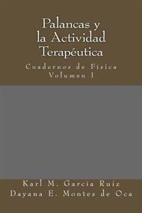 Palancas y La Actividad Terapeutica: Academia de Fisica