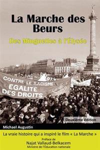 La Marche Des Beurs: Des Minguettes A L'Elysee