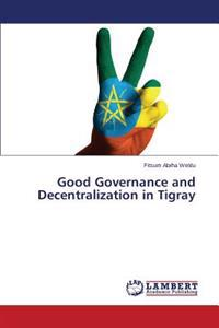 Good Governance and Decentralization in Tigray