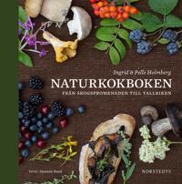 Naturkokboken : från skogspromenaden till tallriken