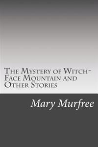 The Mystery of Witch-Face Mountain and Other Stories
