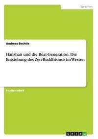 Hanshan Und Die Beat-Generation. Die Entstehung Des Zen-Buddhismus Im Westen