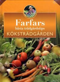 Farfars bästa trädgårdstips : köksträdgården
