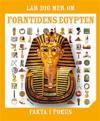Fakta i fokus. Lär dig mer om forntidens Egypten