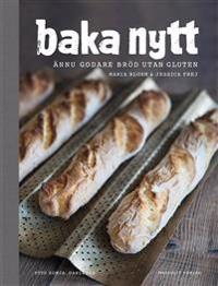 Baka nytt : ännu godare bröd utan gluten