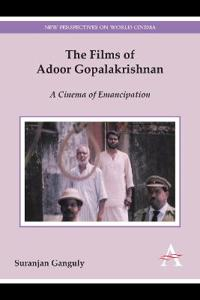 The Films of Adoor Gopalakrishnan
