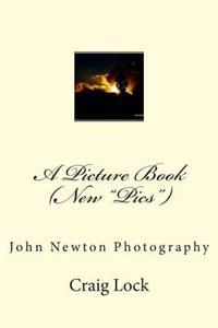 "A Picture Book (New ""Pics""): John Newton Photography"