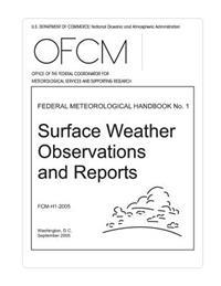 Surface Weather Observations and Reports: Federal Meteorological Handbook No. 1