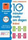 10 minuter matte om dagen : Bråktal