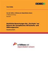 """Rechtliche Bewertungen Des """"Six-Packs Zur Reform Der Europaischen Wirtschafts- Und Wahrungsunion"""