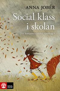 Social klass i skolan : det kompensatoriska uppdraget