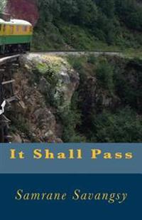 It Shall Pass