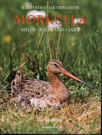 Morkulla : miljö - viltvård - jakt