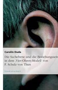 Die Sachebene Und Die Beziehungsseite in Dem 'Vier-Ohren-Modell' Von F. Schulz Von Thun